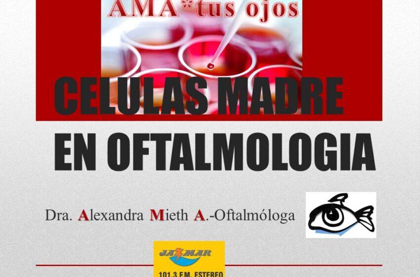 La doctora Alexandra Mieth en Ama tus ojos, tema de hoy, las células madre.