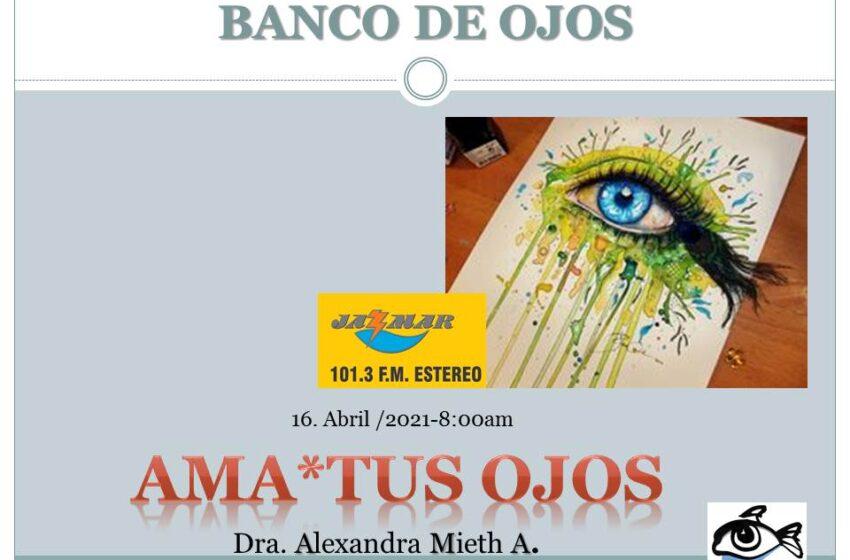 Alexandra Mieth, en ama tus ojos, hoy invitado especial Eduardo Arenas reconocido oftalmólogo, fundador de la ley de donación de corneas.